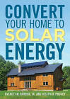 Convert Your Home to Solar Energy by Joseph R. Provey, Everett M. Barber (Paperback, 2010)