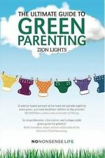 The Ultimate Guide to Green Parenting by Zion Lights (Paperback / softback,...