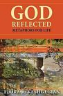 God Reflected: Metaphors for Life by Flora A. Keshgegian (Paperback, 2008)