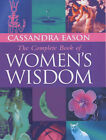 The Complete Book of Women's Wisdom by Cassandra Eason (Hardback, 2001)