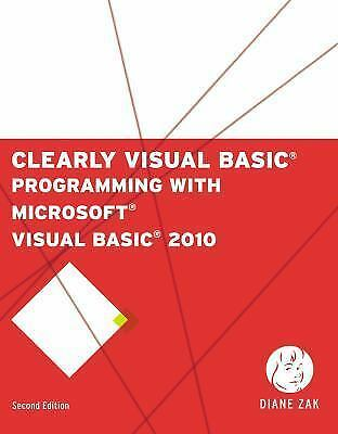 SAM 2010 Compatible Products: Clearly Visual Basic : Programming with  Microsoft Visual Basic 2010 by Diane Zak (2011, Paperback)