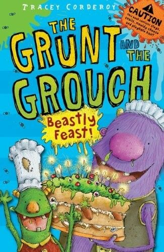 1 of 1 - New, Beastly Feast (The Grunt and the Grouch), Tracey Corderoy, Book
