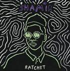 Ratchet [5/19] by Shamir (CD, May-2015, 2 Discs, XL)