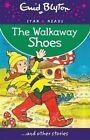 The Walkaway Shoes by Enid Blyton (Paperback, 2015)