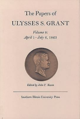 The Papers of Ulysses S. Grant, Volume 8: April 1 - July 6, 1863, , , Good, 1979