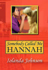 Somebody Called Me Hannah: An Overcomer's Story by Iolanda Johnson (Hardback, 2011)