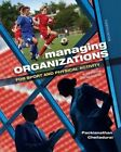 Managing Organizations for Sport and Physical Activity: A Systems Perspective by Packianathan Chelladuari (Paperback, 2014)