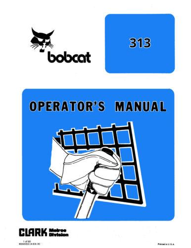 bobcat 313 skid steer loader operation maintenance manual 6556353 rh ebay com Bobcat Parts Manual Bobcat Service Manual PDF