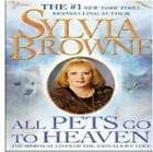 All Pets Go to Heaven by Sylvia Browne (CD-Audio, 2009)