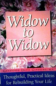 widow to widow thoughtful practical ideas for rebuilding your life