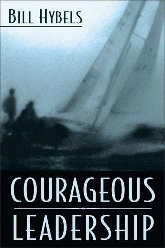 Courageous Leadership By Bill Hybels. 9780310248811