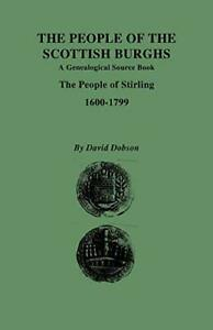 The People of the Scottish Burghs: A Genealgoic, Dobson, David,,