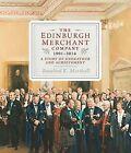The Edinburgh Merchant Company, 1901-2014: A Story of Endeavour and Achievement by Rosalind K. Marshall (Hardback, 2015)