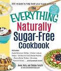 EVERYTHING NATURALLY SUGAR-FREE COOKBOOK by Annie Forsyth, Holly Forsyth, Chelsea Forsyth (Paperback, 2014)
