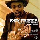 John Primer - Call Me (2010)