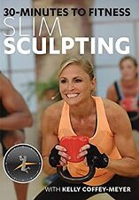 KELLY COFFEY MEYER :30 MINUTES TO FITNESS SLIM SCULPTING -  DVD - UK Compatible