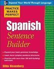 Practice Makes Perfect Spanish Sentence Builder by Gilda Nissenberg (Paperback, 2009)