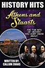 The Fun Bits of History You Don't Know about Athens and Stuarts: Illustrated Fun Learning for Kids by Callum Evans (Paperback / softback, 2015)