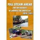 Full Steam Ahead for the Railways of London & the South East 2010-2011 by Soccer Books Ltd (Paperback, 2010)