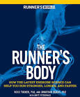 The Runner's Body: How the Latest Exercise Science Can Help You Run Stronger, Longer, and Faster by Ross Tucker, Jonathan Dugas (Paperback, 2009)