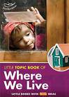 Little Topic Book of Where We Live by Liz Powlay (Paperback, 2010)