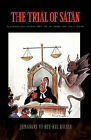 The Trial of Satan: A Confrontation Between Men and the Number One Public Enemy by Jemadari Vi-Bee-Kil Kilele (Paperback, 2010)