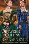 Blood Between Queens by Barbara Kyle (Paperback / softback, 2013)