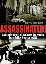 Assassinated! Std. 1st Ed. From Julius Ceasar to JFK Parissien HB/DJ Book 2009