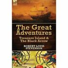 The Great Adventures: Treasure Island & the Black Arrow by Robert Louis Stevenson (Paperback, 2014)