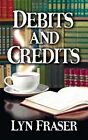 Debits and Credits by Lyn Fraser (Paperback / softback, 2014)