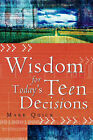 Wisdom for Today's Teen Decisions by Mark Quick (Paperback / softback, 2005)