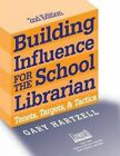 Building Influence for the School Librarian: Tenets, Targets, and Tactics by Gary N. Hartzell (Paperback, 2003)