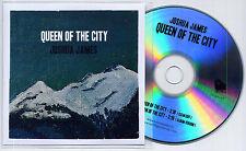 JOSHUA JAMES Queen Of The City UK promo test CD clean edit / album version