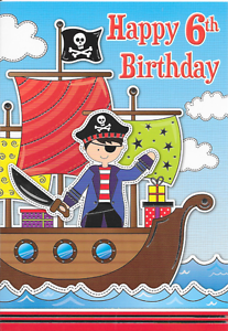 Image Is Loading HAPPY 6TH BIRTHDAY CARD PIRATE THEME TOP QUALITY