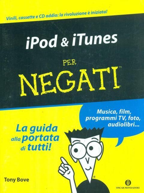 IPOD & ITUNES PER NEGATI  TONY BOVE OSCAR MONDADORI 2010