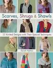 Scarves, Shrugs & Shawls  : 22 Knitted Designs with Their Special Techniques by Sarah Hatton (Paperback / softback, 2013)