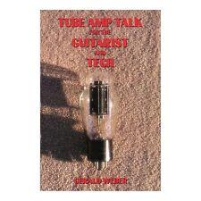 Tube Amp Talk For The Guitarist & Tech Gerald Weber Book NEW!