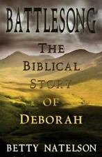 Battlesong : The Biblical Story of Deborah by Betty Natelson (2015, Paperback)