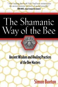 The-Shamanic-Way-of-the-Bee-Ancient-Wisdom-and-Healing-Practices-of-the-Bee
