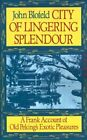 City of Lingering Splendour by John Blofeld (Paperback, 2013)