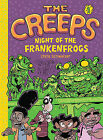 The Creeps: Book 1: Night of the Frankenfrogs by Chris Schweizer (Paperback, 2015)
