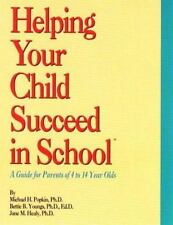 Helping Your Child Succeed in School: A Guide for Parents of 4 to 14 Years Old