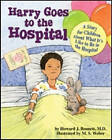 Harry Goes to the Hospital: A Story for Children About What it's Like to be in the Hospital by Howard Bennett (Hardback, 2008)