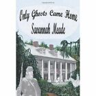 Only Ghosts Came Home 9781438994925 by Savannah Meade Paperback