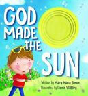God Made the Sun by Mary Manz Simon (2016, Hardcover)