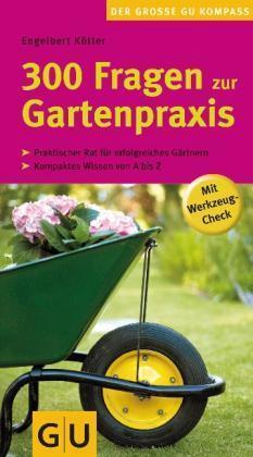 300 Fragen zur Gartenpraxis: Mit Werkzeug-Check (GU Der große GU Gartenk ... /4