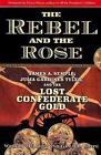 The Rebel and the Rose : James A. Semple, Julia Gardiner Tyler, and the Lost Confederate Gold by Wesley Millett and Gerald White (2008, Paperback)
