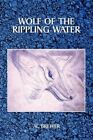 Wolf of The Rippling Water by AC Brewer 9781453528044 Paperback 2010