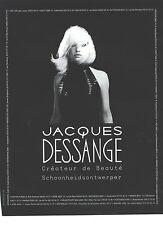 PUBLICITE ADVERTISING 2003  JACQUES DESSANGE  créateur de beauté