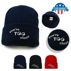 You're Too Close Trending Beanie Fun 2021 Graphics Stretch Comfort Skull Beanies